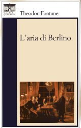 Laria di Berlino  by  Theodor Fontane