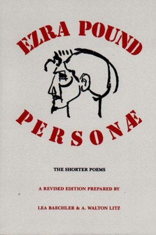 Personæ: The Shorter Poems Ezra Pound