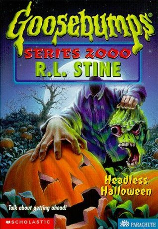 Headless Halloween (Goosebumps Series 2000, #10) R.L. Stine