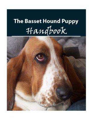 The Basset Hound Puppy Handbook Jamie L. Smithson