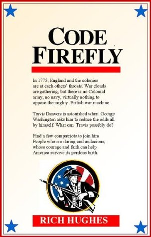 Code Firefly: America Rising Part 1  by  Rich Hughes