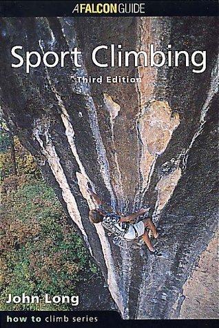 Sport Climbing, 3rd Edition (How To Climb Series) John Long