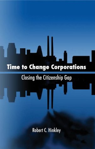 Time to Change Corporations  by  Mr. Robert C. Hinkley
