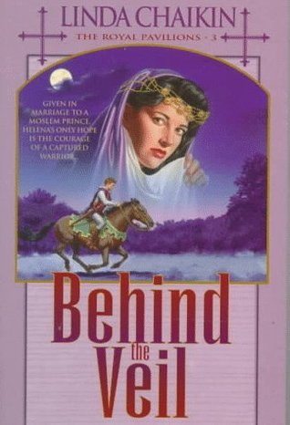 Behind the Veil (The Royal Pavilions #3) Linda Lee Chaikin