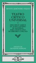 Teatro crítico universal o Discursos varios en todo género de materias, para desengaño de errores comunes  by  Benito Jeronimo Feijoo
