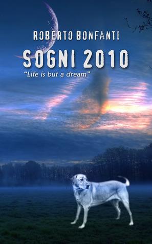 Sogni 2010  by  Roberto Bonfanti