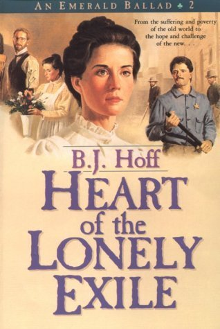 Heart of the Lonely Exile (Emerald Ballad #2)  by  B.J. Hoff