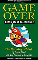 Game Over, Press Start to Continue: How Nintendo Conquered the World  by  David Sheff