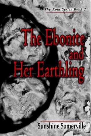 The Ebonite and Her Earthling (The Kota Series, #2) Sunshine Somerville