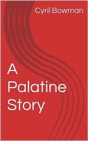 A Palatine Story  by  Cyril Bowman
