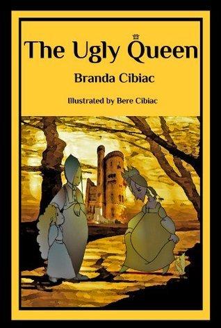The Ugly Queen  by  Branda Cibiac
