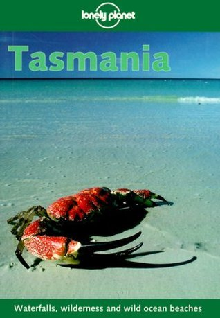 Lonely Planet Tasmania (2nd ed)  by  Brett Atkinson