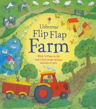 Flip Flap Farm (Usborne Flip Flap Board Books)  by  Katie Daynes