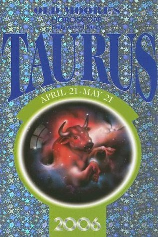 Old Moores 2006 Horoscope and Astral Diary: Taurus Francis Moore