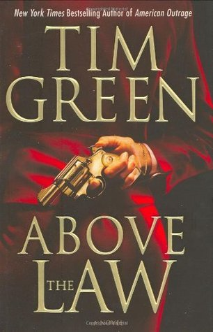 Above the Law (Casey Jordan, #2)  by  Tim Green