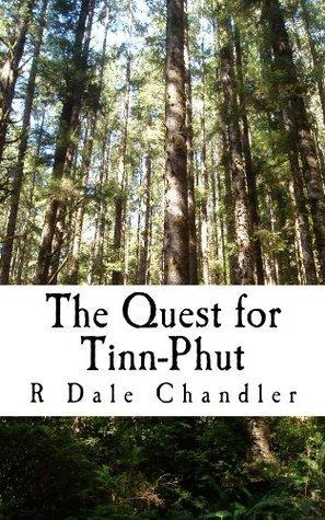 The Quest for Tinn-Phut R. Chandler