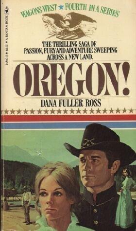 Wagons West Vol. 4: Oregon! Dana Fuller Ross