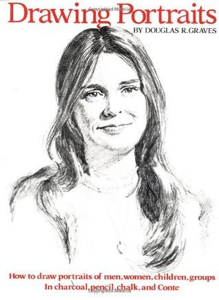 Drawing Portraits  by  Douglas R. Graves