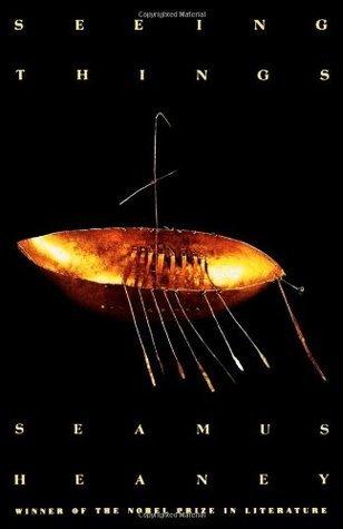 Seeing Things: Poems  by  Seamus Heaney