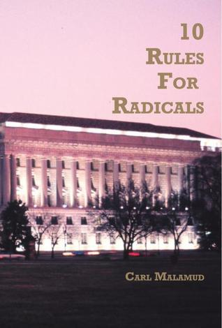 10 Rules for Radicals  by  Carl Malamud