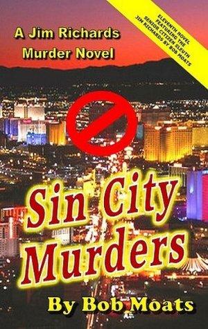 Sin City Murders (A Jim Richards Murder Mystery #11) Bob Moats