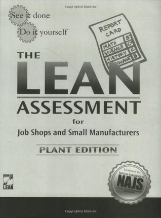 The Lean Assessment for Job Shops and Small Manufacturers Roger Kremer