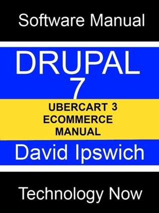 Drupal 7 Ubercart 3 Ecommerce Manual David Ipswich