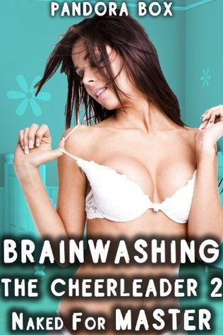 Naked for Master (Brainwashing The Cheerleader, #2)  by  Pandora Box