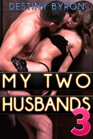 My Two Husbands 3  by  destiny byron