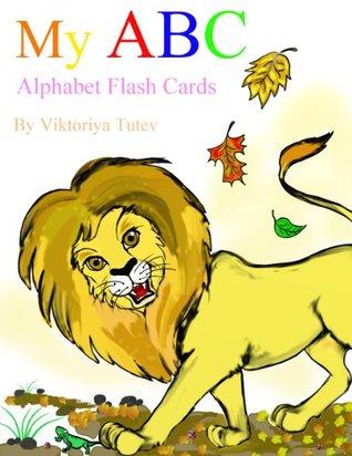 My ABC Alphabet Flash Cards Viktoriya Tutev