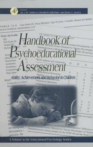 Handbook of Psychoeducational Assessment: A Practical HandbookA Volume in the EDUCATIONAL PSYCHOLOGY Series  by  Donald H. Saklofske