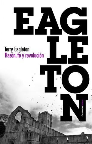 Razón, fe y revolución Terry Eagleton