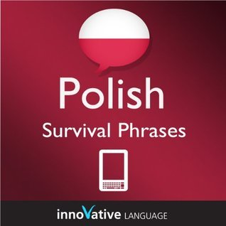 Learn Polish - Survival Phrases Polish (Enhanced Version): Lessons 1-60 with Audio Innovative Language