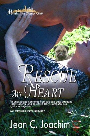 Rescue My Heart (Manhattan Dinner Club, #1) Jean C. Joachim