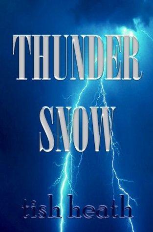 Thunder Snow Tish Heath