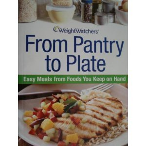 Weight Watchers From Pantry to Plate: Easy Meals From Foods You Keep on Hand  by  Weight Watchers