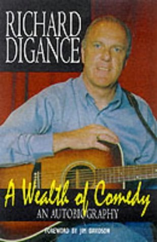 A Wealth of Comedy  by  Richard Digance