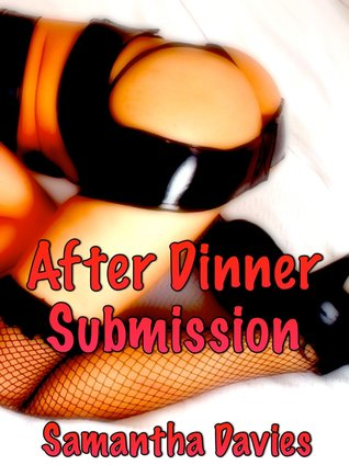 After Dinner Submission Samantha Davies