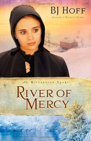 River of Mercy (The Riverhaven Years, #3) B.J. Hoff