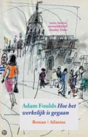 Hoe het werkelijk gegaan is Adam Foulds