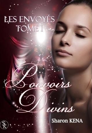 Pouvoirs divins (Les envoyés, #1)  by  Sharon Kena