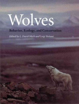 Wolves: Behavior, Ecology, and Conservation L. David Mech