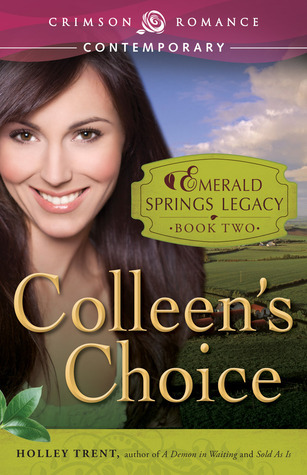 Colleens Choice (Emerald Springs Legacy, #2)  by  Holley Trent
