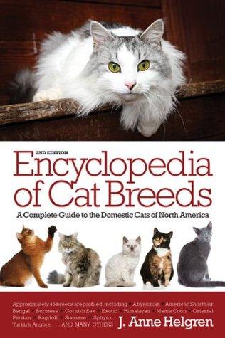 Encyclopedia of Cat Breeds J. Anne Helgren