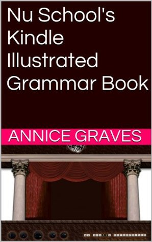 Nu Schools Kindle Illustrated Grammar Book  by  Annice Graves