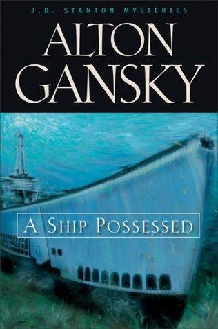 A Ship Possessed (J.D. Stanton #1)  by  Alton Gansky