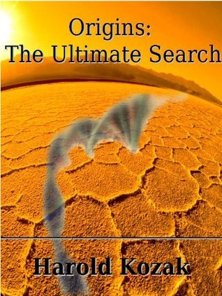 Origins:The Ultimate Search  by  Harold Kozak