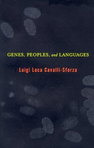 Genes, People, and Languages  by  Luigi Luca Cavalli-Sforza