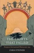 The Lights That Failed: European International History 1919-1933 Zara S. Steiner