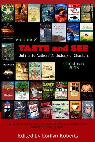 Volume 2 Taste and See John 3 16 Authors Anthology Lorilyn Roberts